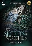Les Secrets de Woodhills: Tome 1 : L'Aube