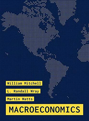 Compare Textbook Prices for Macroeconomics 1st ed. 2019 Edition ISBN 9781137610669 by Mitchell, William,Wray, L. Randall,Watts, Martin