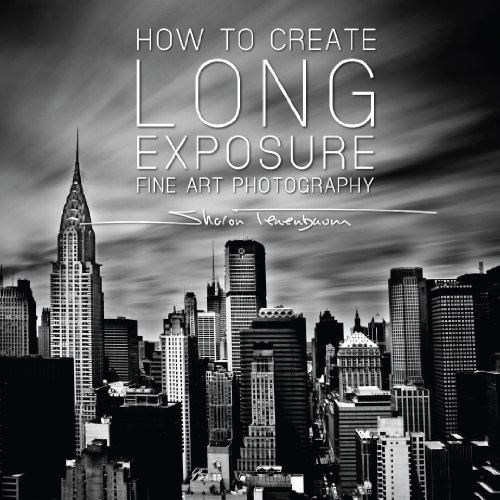 How to Create Long Exposure Fine Art Phtography: The Ultimate Guide to Long Exposure Photography (Photography, Advanced Photography, Digital Photography,)