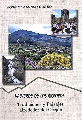 VALVERDE DE LOS ARROYOS TRADICIONES Y PAISAJES