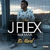 J Flex - It's Hard (feat. M.a.r) - Single [Explicit]