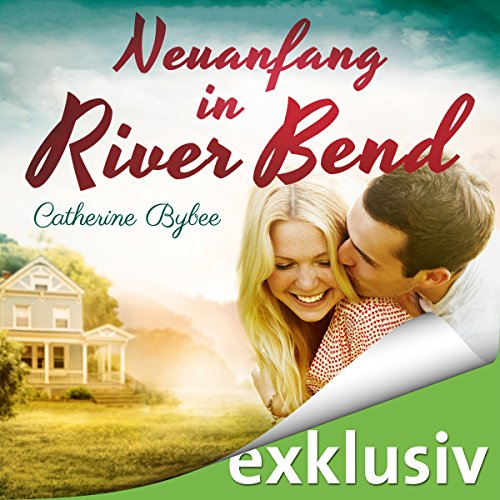 Neuanfang in River Bend (Happy End in River Bend 1) Titelbild
