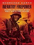 Scorched Earth: Infantry Firepower