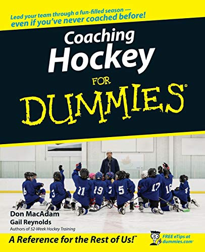 Coaching Hockey For Dummies (For Dummies Series)