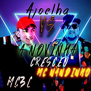 Ajoelha Vs a Novinha Cresceu (feat. Mc 3l, Mc Fabuloso & Mc Nandinho)