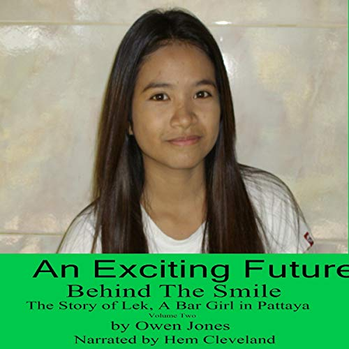 An Exciting Future: The Story of Lek, a Bar Girl in Pattaya  By  cover art