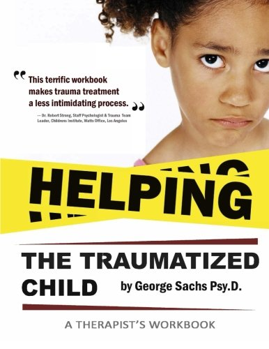 Helping The Traumatized Child: A Workbook For Therapists (Helpful Materials To Support Therapists Using TFCBT: Trauma-Focused Cognitive Behavioral ... download of the book.) (TF-CBT EDUCATION)