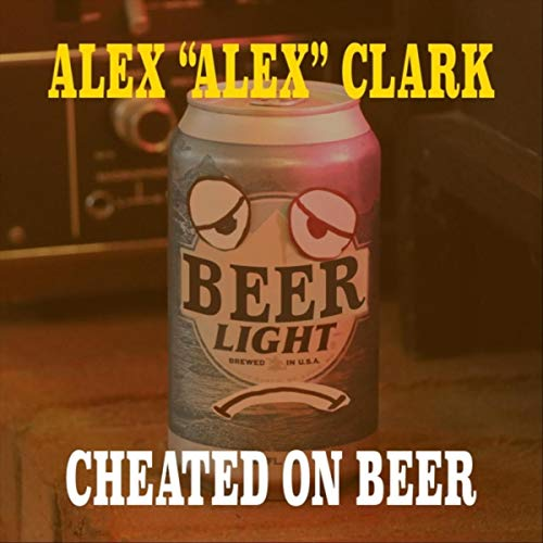 Cheated on Beer