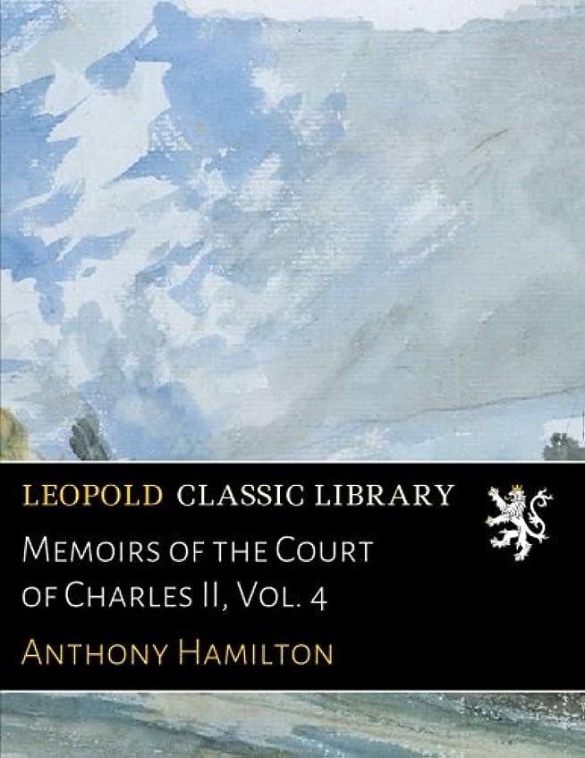 電気技師検出器人差し指Memoirs of the Court of Charles II, Vol. 4