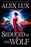 Seduced by the Wolf (The Seduced Saga Book 1) (English Edition)