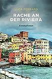'Rache an der Riviera: Kriminalroman' von 'Ferraro, Luca'