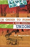 Image of In Order to Form a More Perfect Union