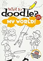 What to Doodle? Jr.--My World! (Dover Doodle Books)