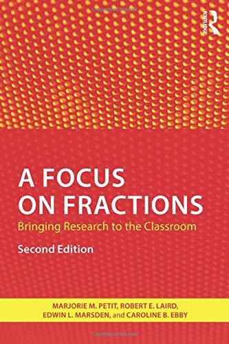 A Focus on Fractions: Bringing Research to the Classroom (Studies in Mathematical Thinking and Learning Series)