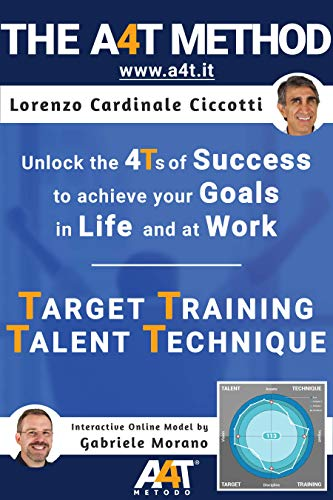 The A4T Method: SELF-REALIZED in LIFE and at WORK (English Edition)