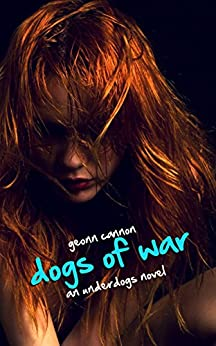 Dogs of War: An Underdogs Novel by [Geonn Cannon]