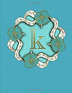 K. Monogram Initial Letter K Cover. Blank Lined College Ruled Notebook Journal Planner Diary.