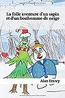 La folle aventure d'un sapin et d'un bonhomme de neige par Emrey
