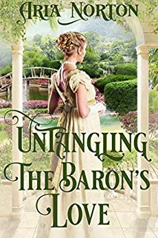 Untangling the Baron's Love: A Historical Regency Romance Book by [Aria Norton]