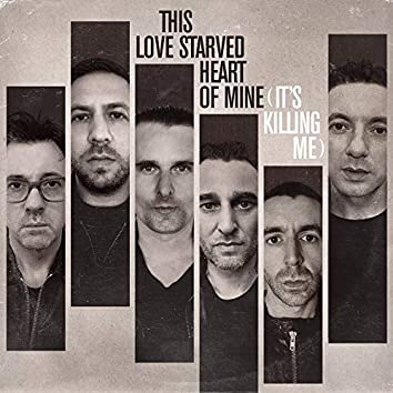 This Love Starved Heart of Mine (It's Killing Me)