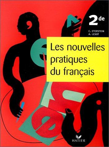 Les nouvelles pratiques du français 2de - Livre de l'élève, éd. 2000