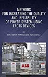 Methods for Increasing the Quality and Reliability of Power System Using FACTS Devices (English Edition)