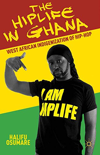 The Hiplife in Ghana: West African Indigenization of Hip-Hop (English Edition)