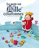 Le Petit Roi aux 1000 Couronnes (galette, paillettes, partage) / Album Grand Format - Dès 4 ans
