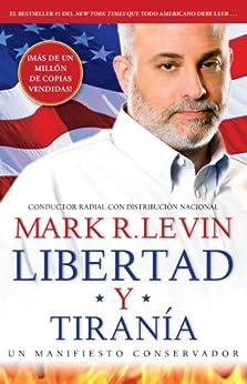 Libertad y Tiranía (Spanish Edition) by [Mark R. Levin]