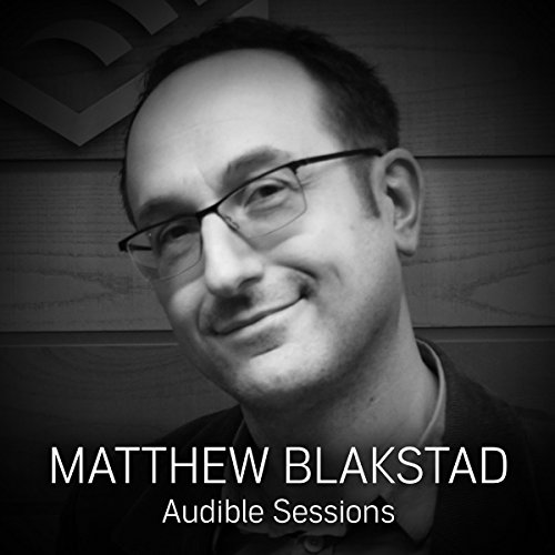FREE: Audible Sessions with Matthew Blakstad audiobook cover art