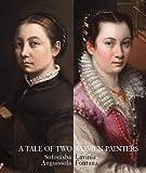 A Tale of Two Women Painters - Sofonisba Anguissola and Lavinia Fontana