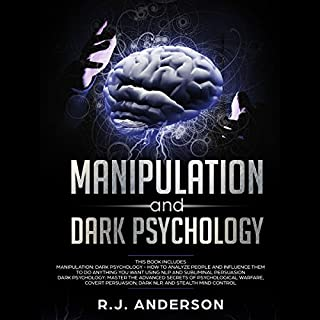 Manipulation and Dark Psychology: 2 Manuscripts     How to Analyze People and Influence Them to Do Anything You Want Using Subliminal Persuasion, Dark NLP, and Dark Cognitive Behavioral Therapy              By:                                                                                                                                 R.J. Anderson                               Narrated by:                                                                                                                                 Sam Slydell                      Length: 3 hrs and 4 mins     6 ratings     Overall 4.0