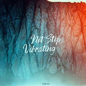 Not Stop Vibrating
