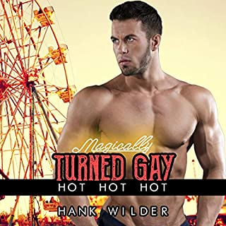 Magically Turned Gay: Hot Hot Hot                   By:                                                                                                                                 Hank Wilder                               Narrated by:                                                                                                                                 Hank Wilder                      Length: 19 mins     Not rated yet     Overall 0.0