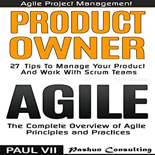 Agile Product Management: Product Owner: 27 Tips to Manage Your Product & Agile: The Complete Overview of Agile Principles and Practices audiobook cover art