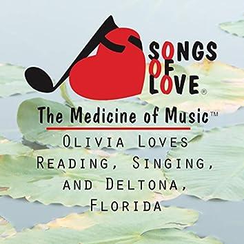 Olivia Loves Reading, Singing, and Deltona, Florida