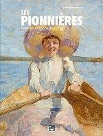Les pionnières - Femmes et impressionnistes de Laurent Manoeuvre