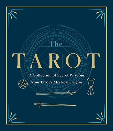 The Tarot: A Collection of Secret Wisdom from Tarot's Mystical Origins (English Edition)