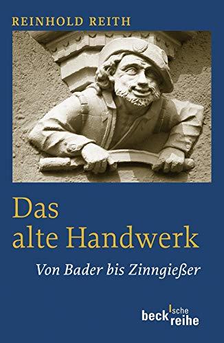 Das alte Handwerk: Von Bader bis Zinngießer