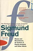 """The Complete Psychological Works of Sigmund Freud: """" Moses and Monotheism """" , """" An Outline Pf Psycho by Sigmund Freud(1905-06-23)"""