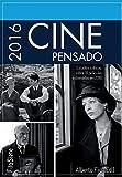 Cine Pensado 2016: Estudios críticos de 31 películas estrenadas en 2016: Estudios críticos sobre...