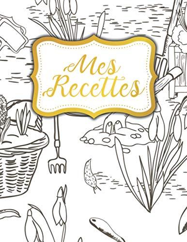 Mes Recettes: Livre De Recettes Personnalisé De Mes Recettes Délicieuses