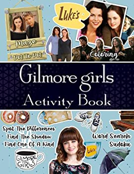 Gilmore Girls Activity Book  Premium Word Search Dot To Dot Find Shadow Spot Differences Coloring One Of A Kind Maze Activities Books For Adult And Kid