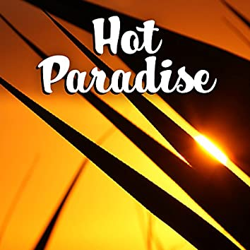 Hot Paradise – Holiday Chill Out Music, Beach Party, Summer Chill, Ibiza Lounge, Cocktails & Drinks, Summer Dreams, Relaxation