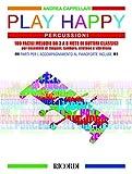Play Happy (Percussioni) - 100 facili melodie da 3 a 8 note di autori classici - - Ensemble timpani, tamburo, xilofono, vibrafono + parti
