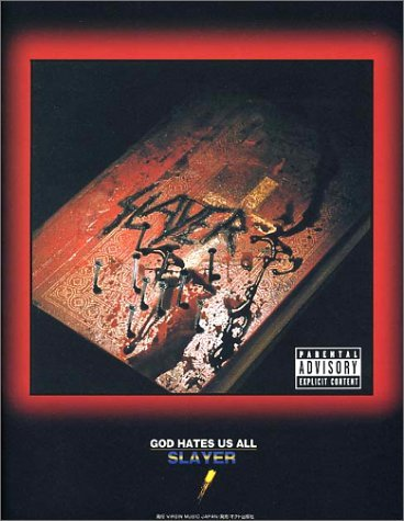Slayer God Hates Us all Japanese Band Score Guitar Tab by Slayer (2002-08-02)