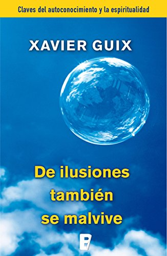 De ilusiones también se malvive (Spanish Edition)