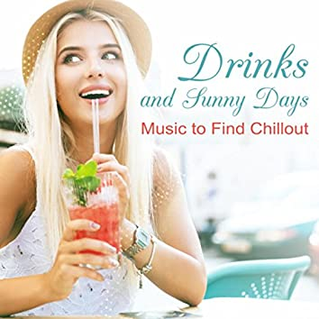 Drinks and Sunny Days (Music to Find Chillout – Joy of Waves, Love and Dreaming, Pleasure Source, Buddha Ambient, Promised Relaxation)