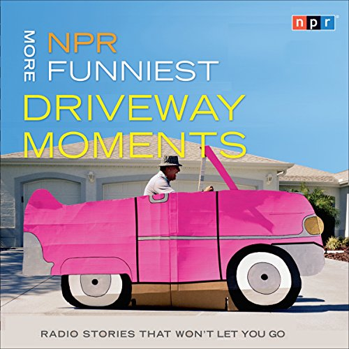 NPR More Funniest Driveway Moments audiobook cover art