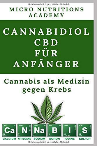 Cannabidiol CBD für Anfänger:...
